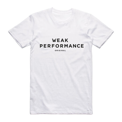 Weak Performance Original - T-Paita